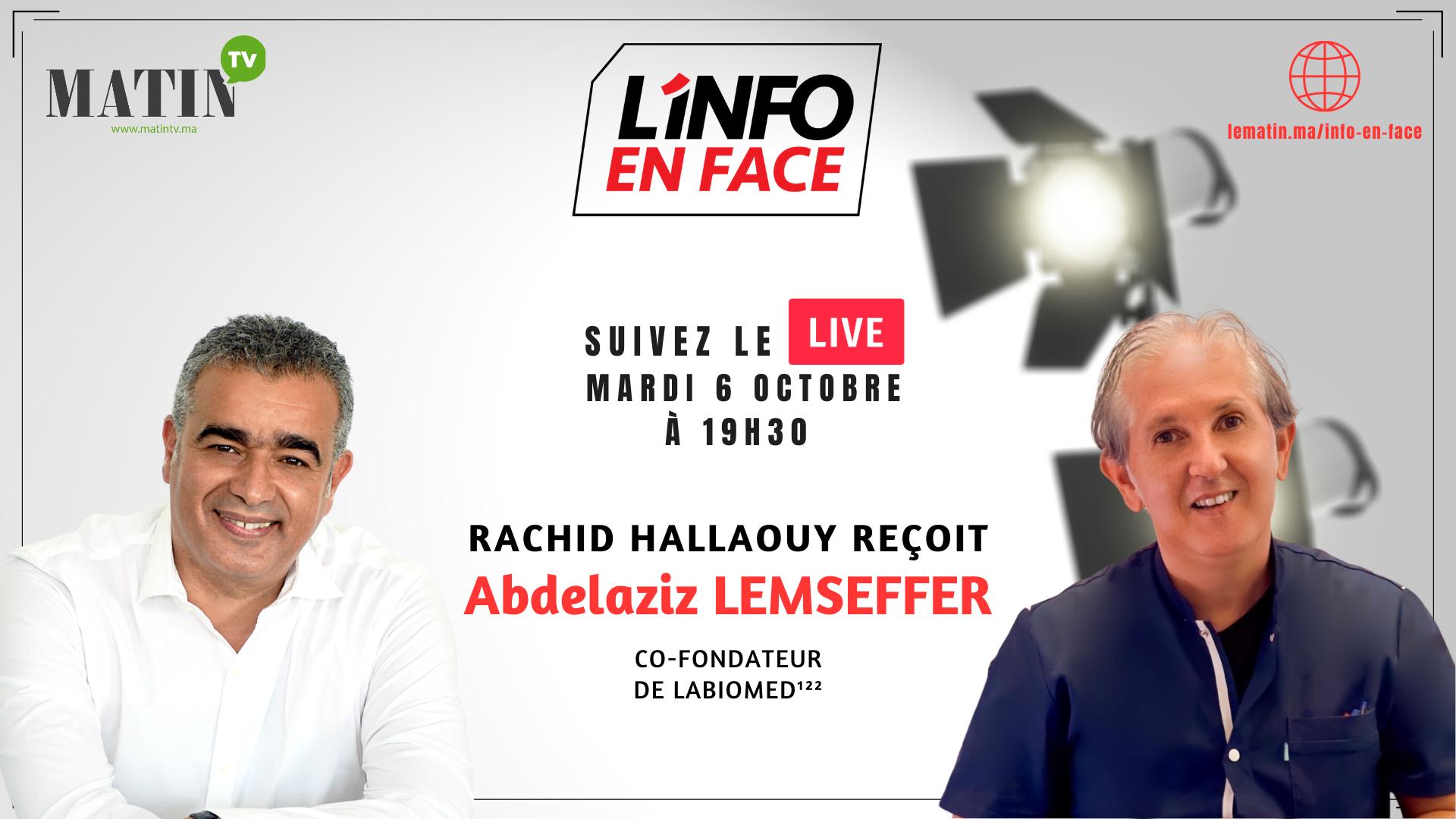 Live : L'Info en Face avec Abdelaziz Lemseffer