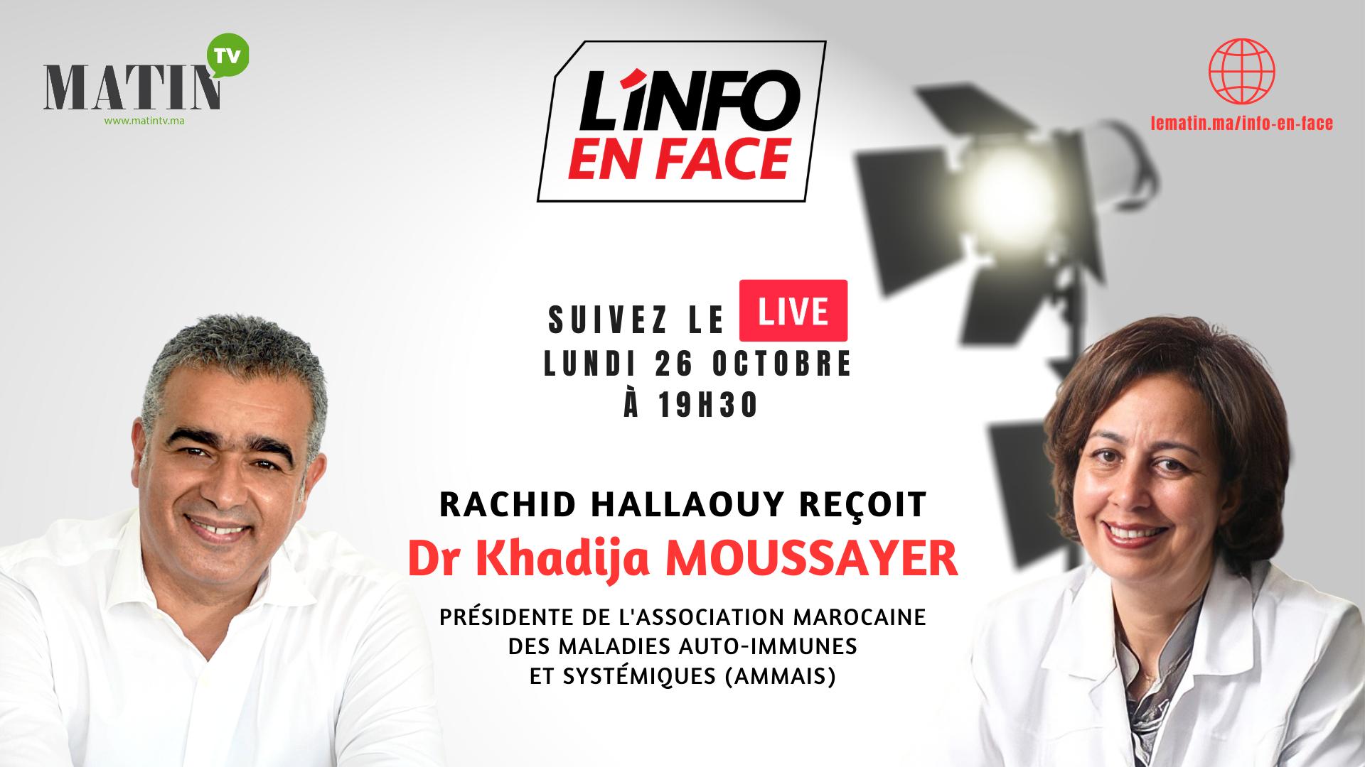 Live : L'Info en Face avec Moussayer Khadija