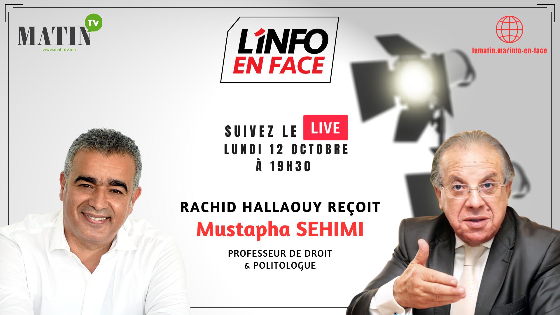 Live : L'Info en Face avec Mustapha Sehimi