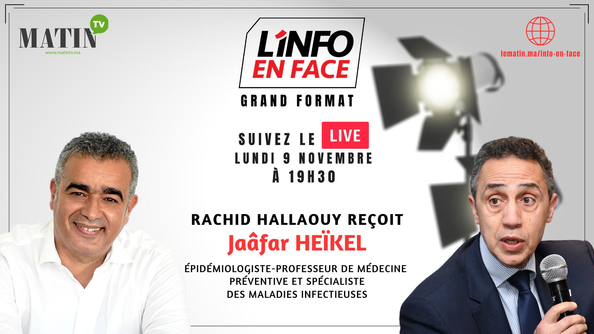 Live : L'Info en Face avec Jaâfar Heïkel