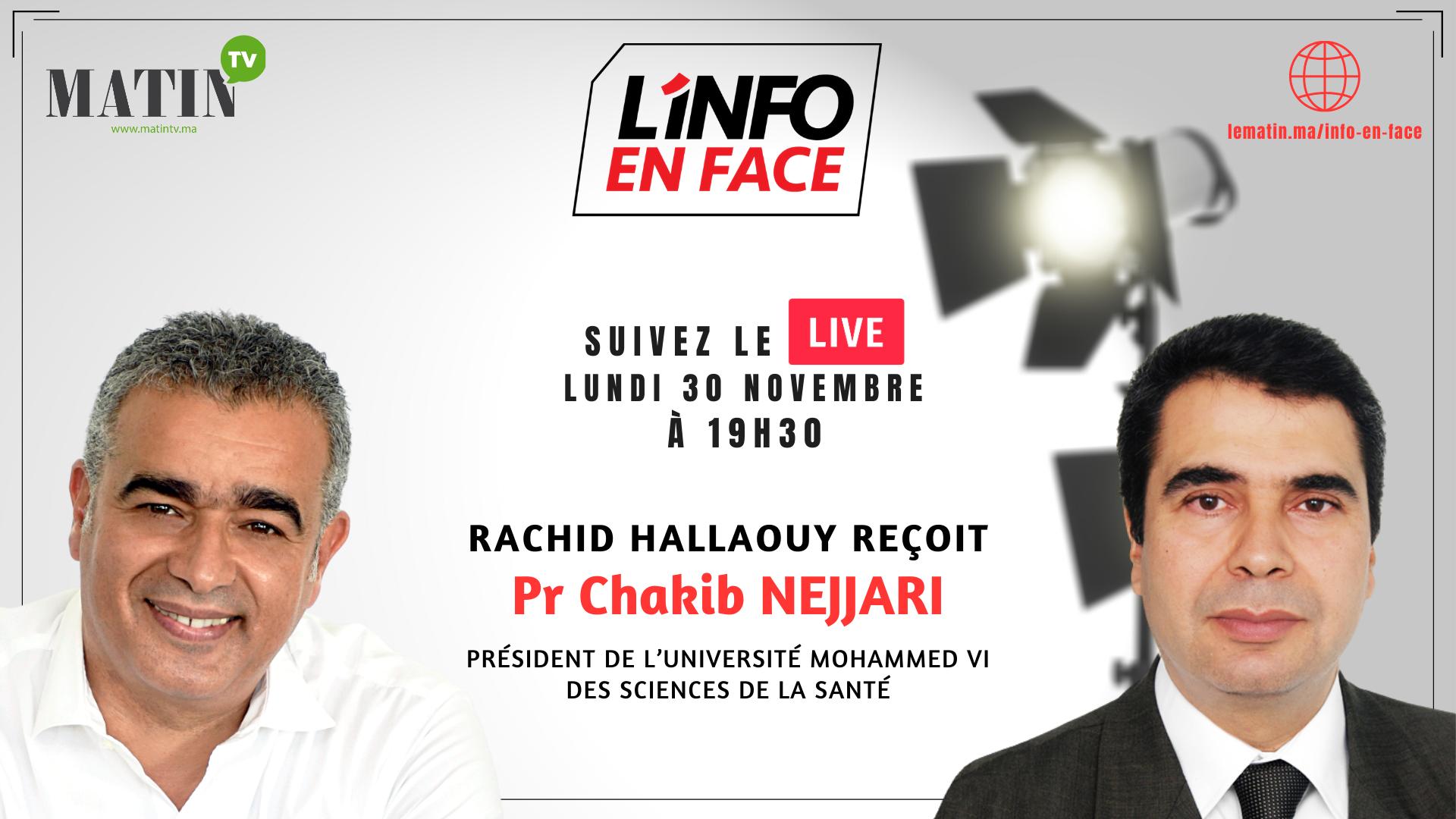 Live : L'Info en Face avec Chakib Nejjari