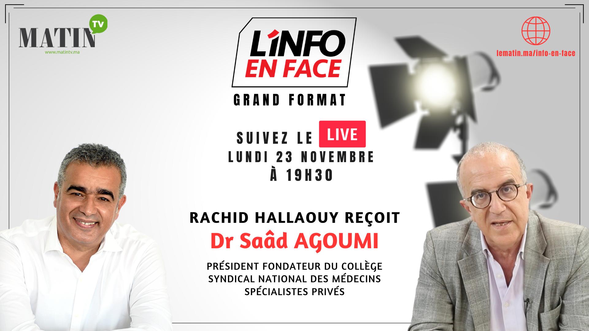 Live : L'Info en Face avec Saad Agoumi (GF)