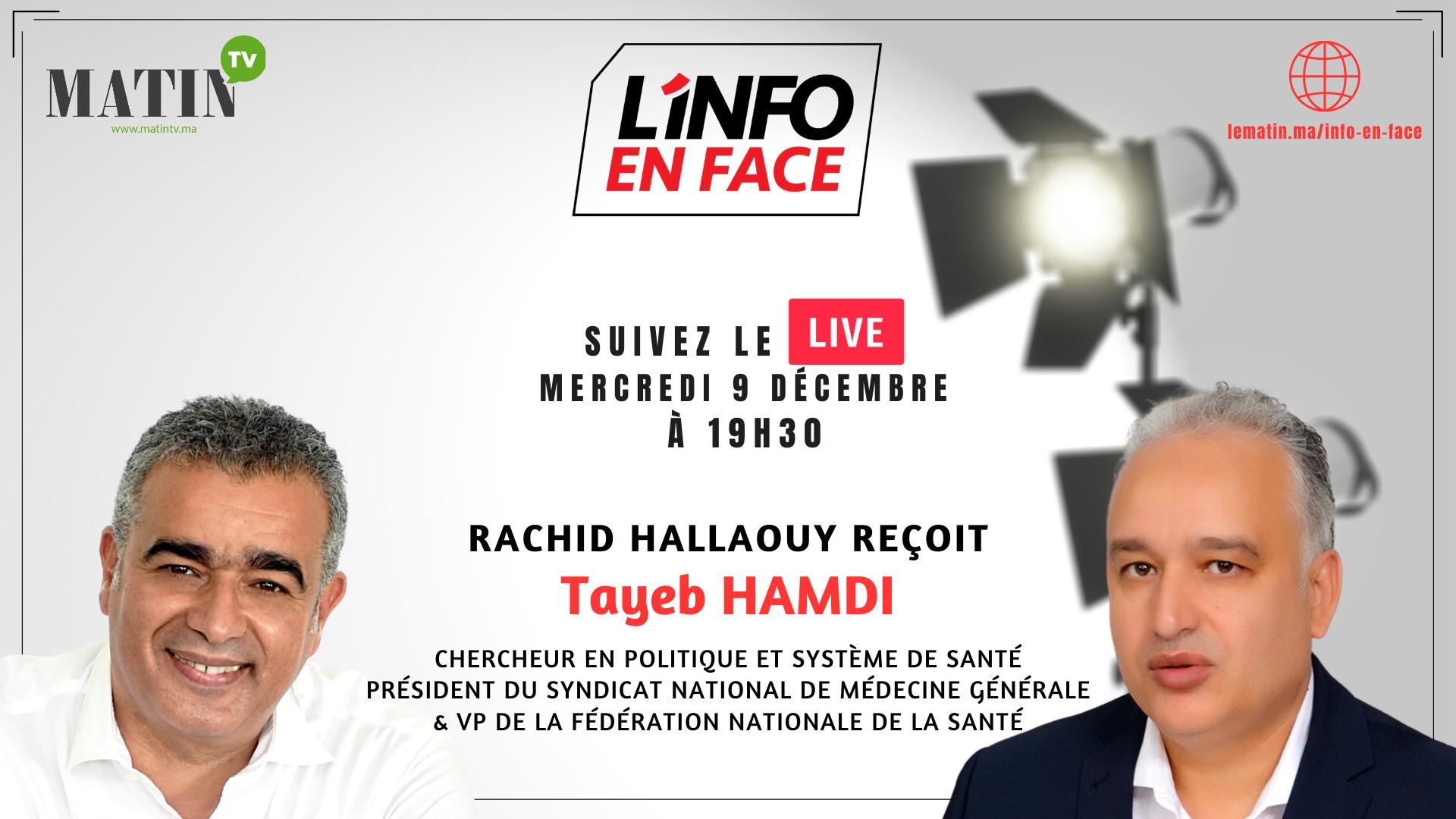 Live : L'Info en Face avec Tayeb Hamdi