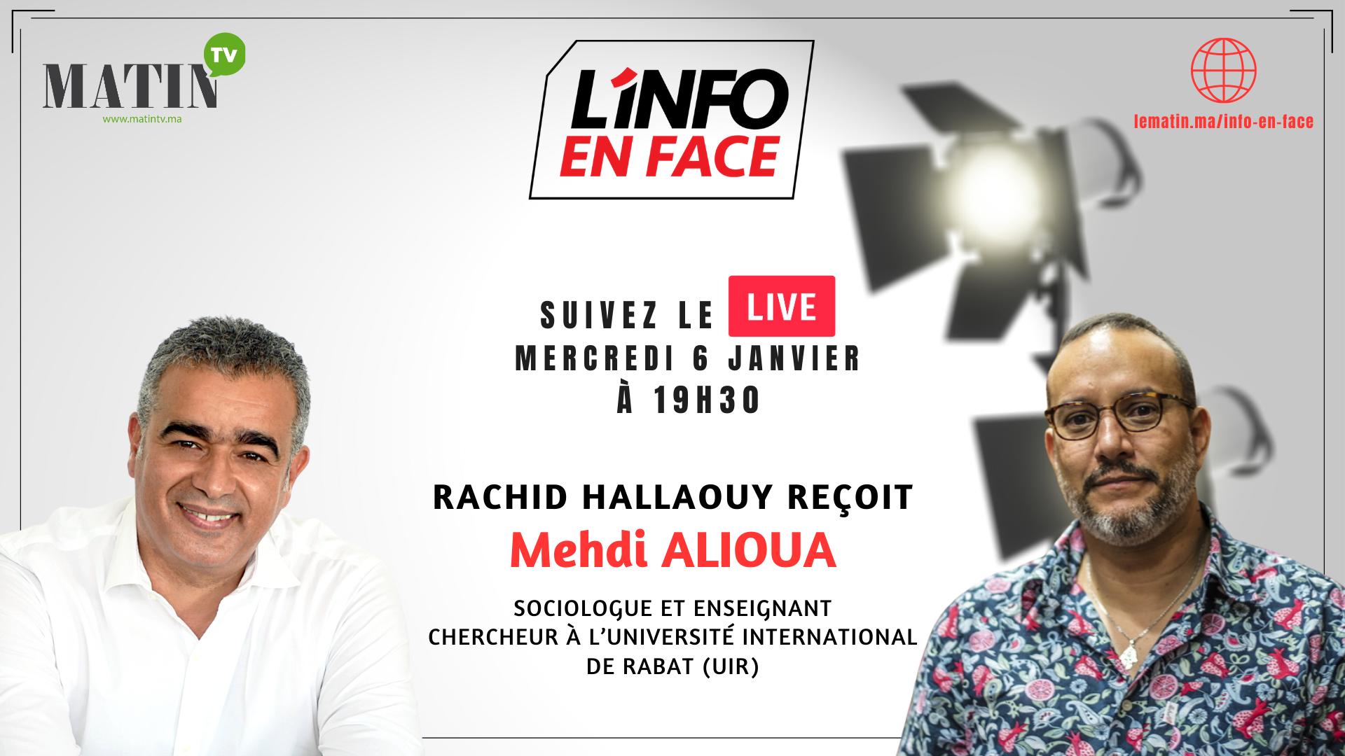 Live : L'Info en Face avec Mehdi Alioua