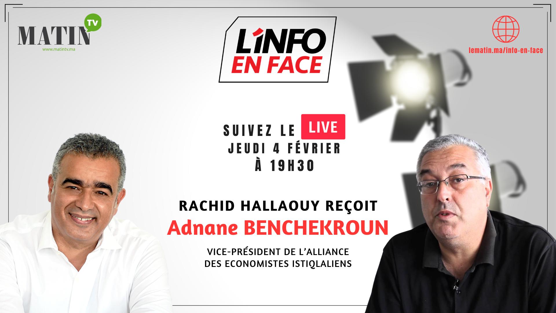 Live : L'Info en Face éco avec Adnane Benchekroun