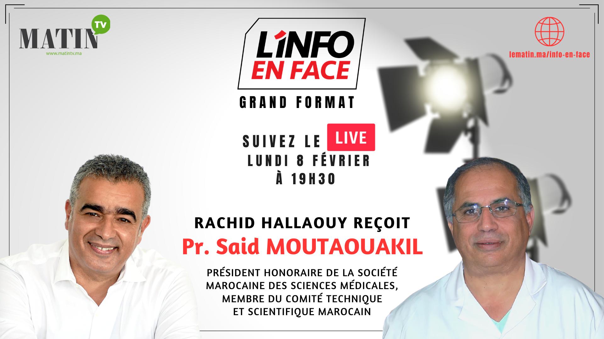 Live : L'Info en Face avec Pr Said Moutawakil