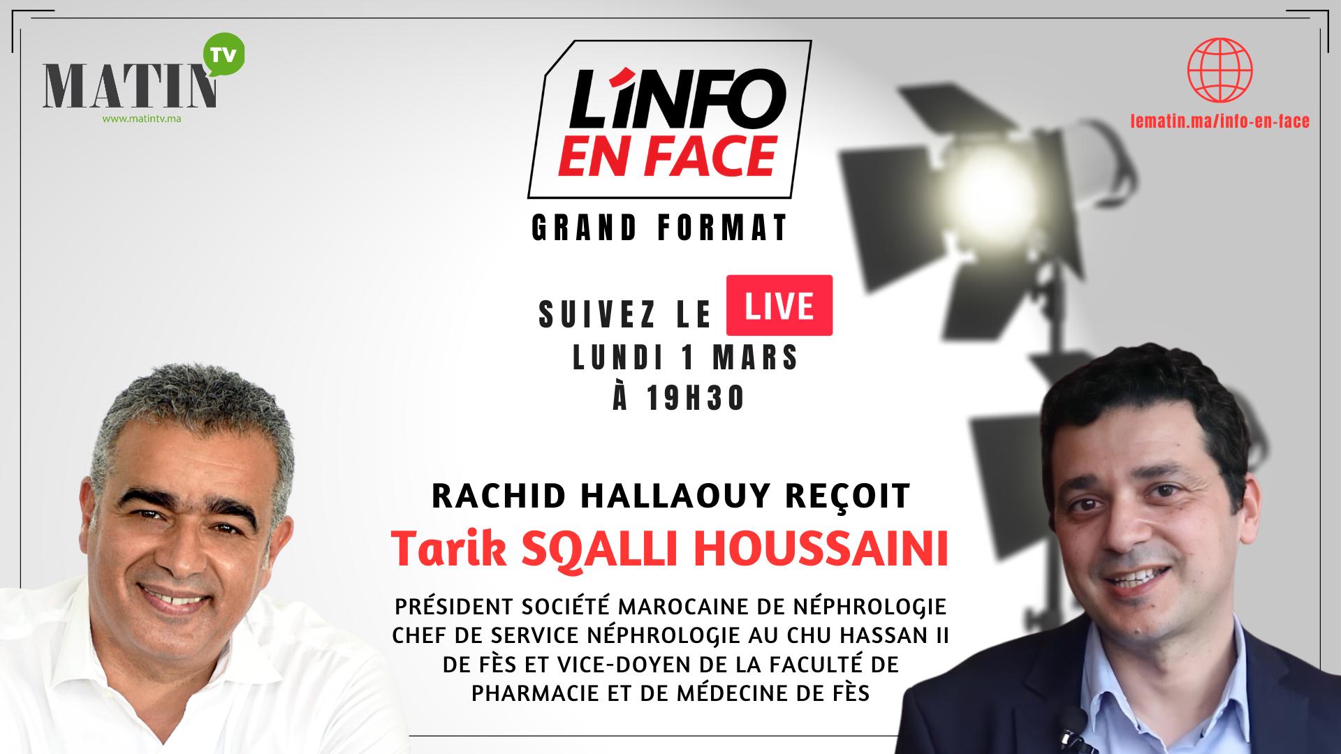 Live : L'Info en Face avec Tarik Sqalli Houssaini
