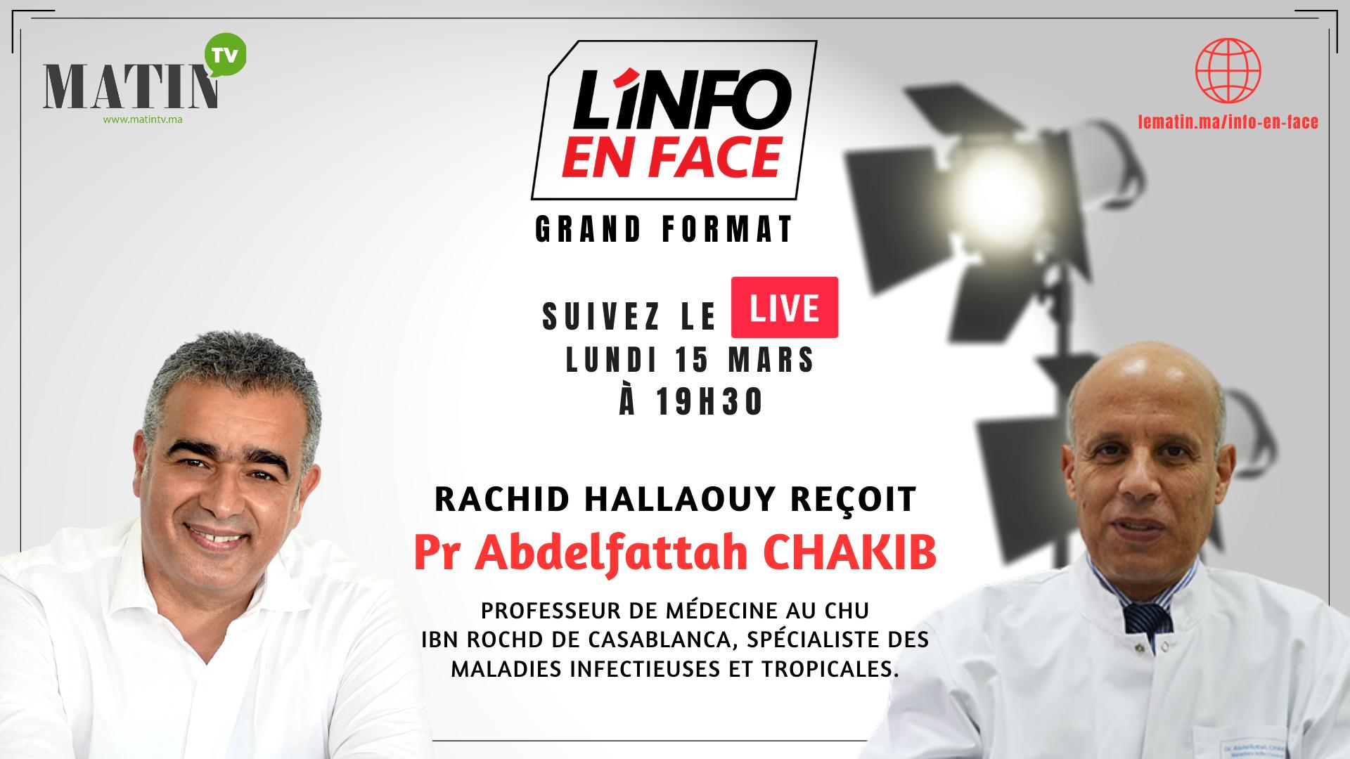 Live : L'Info en Face avec Pr. Abdelafettah Chakib
