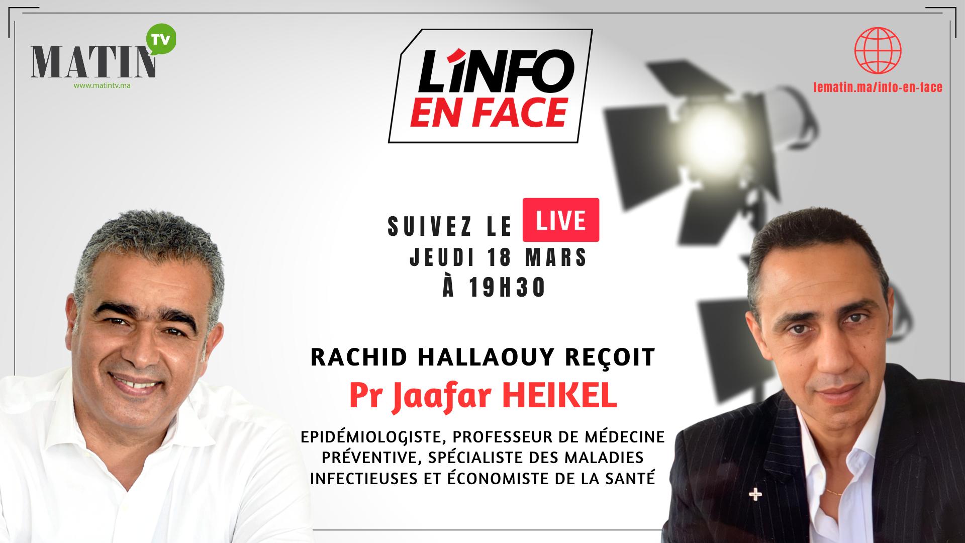 Live : L'Info en Face avec Pr Jaafar Heikel