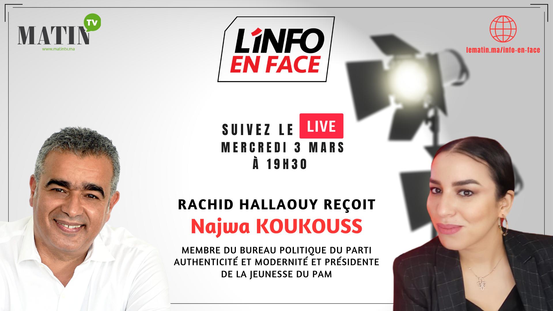 Live : L'Info en Face avec Najwa Koukouss