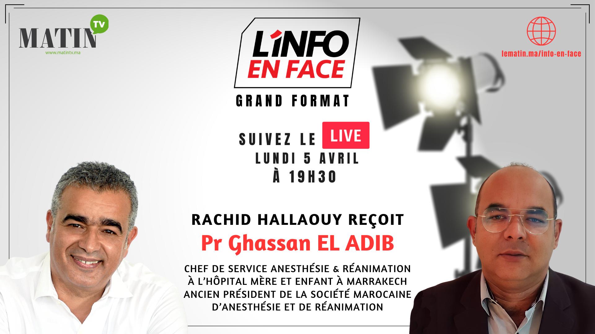 Live : L'Info en Face avec Pr Ghassan El Adib