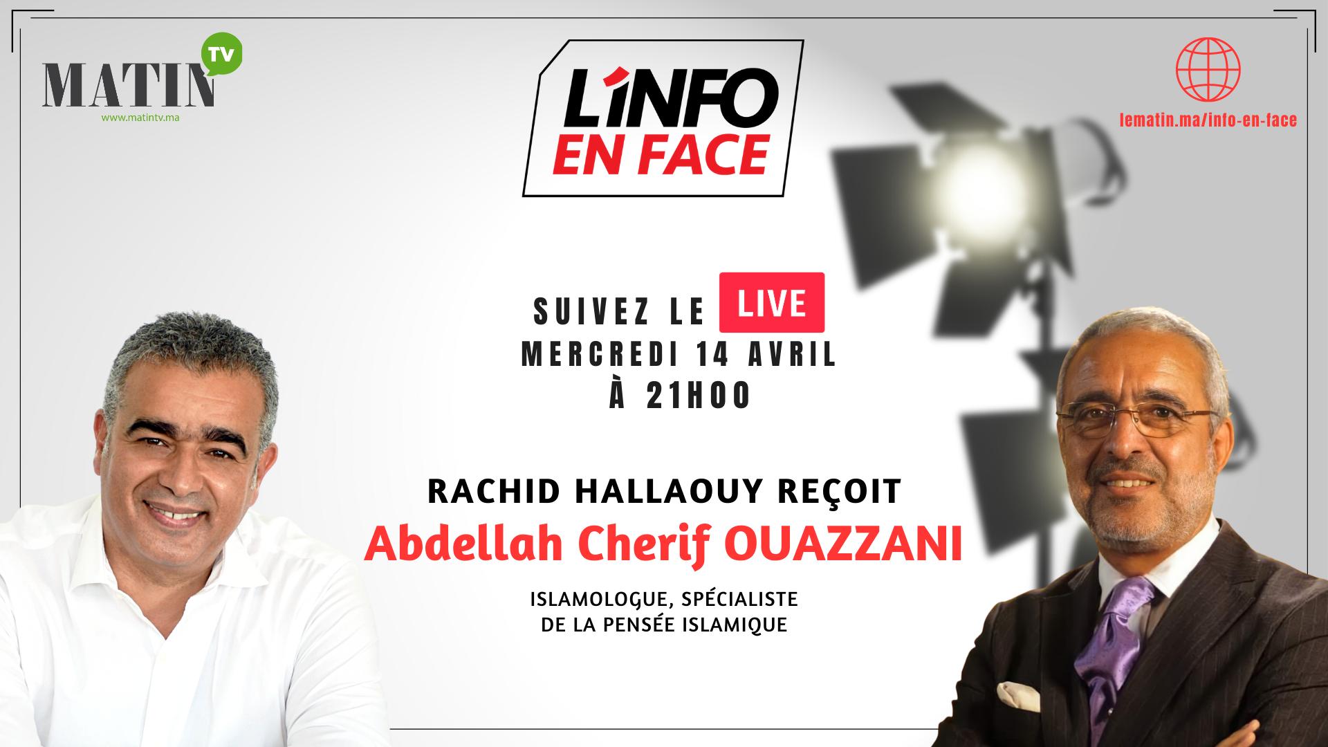 Live : L'Info en Face avec Abdellah Cherif Ouazzani
