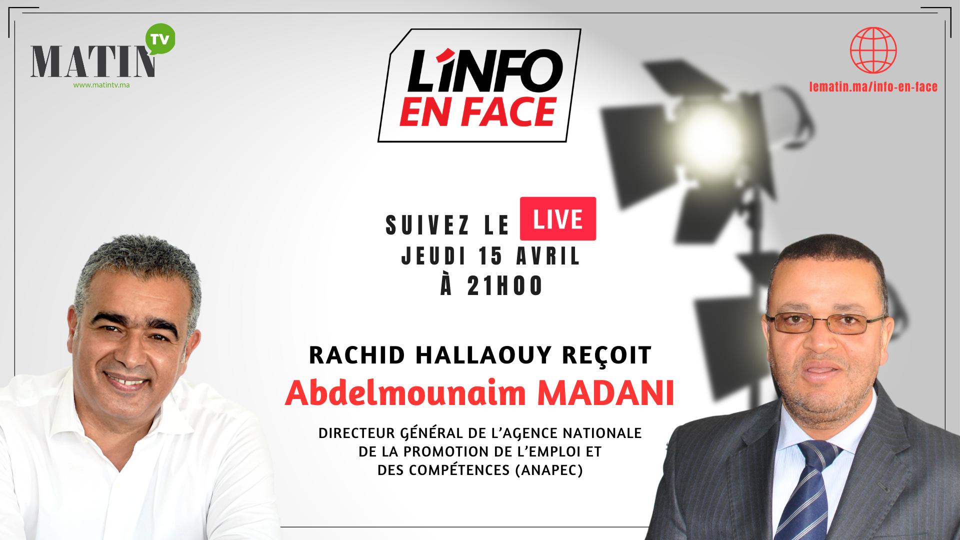 Live : L'Info en Face avec Abdelmounaim Madani