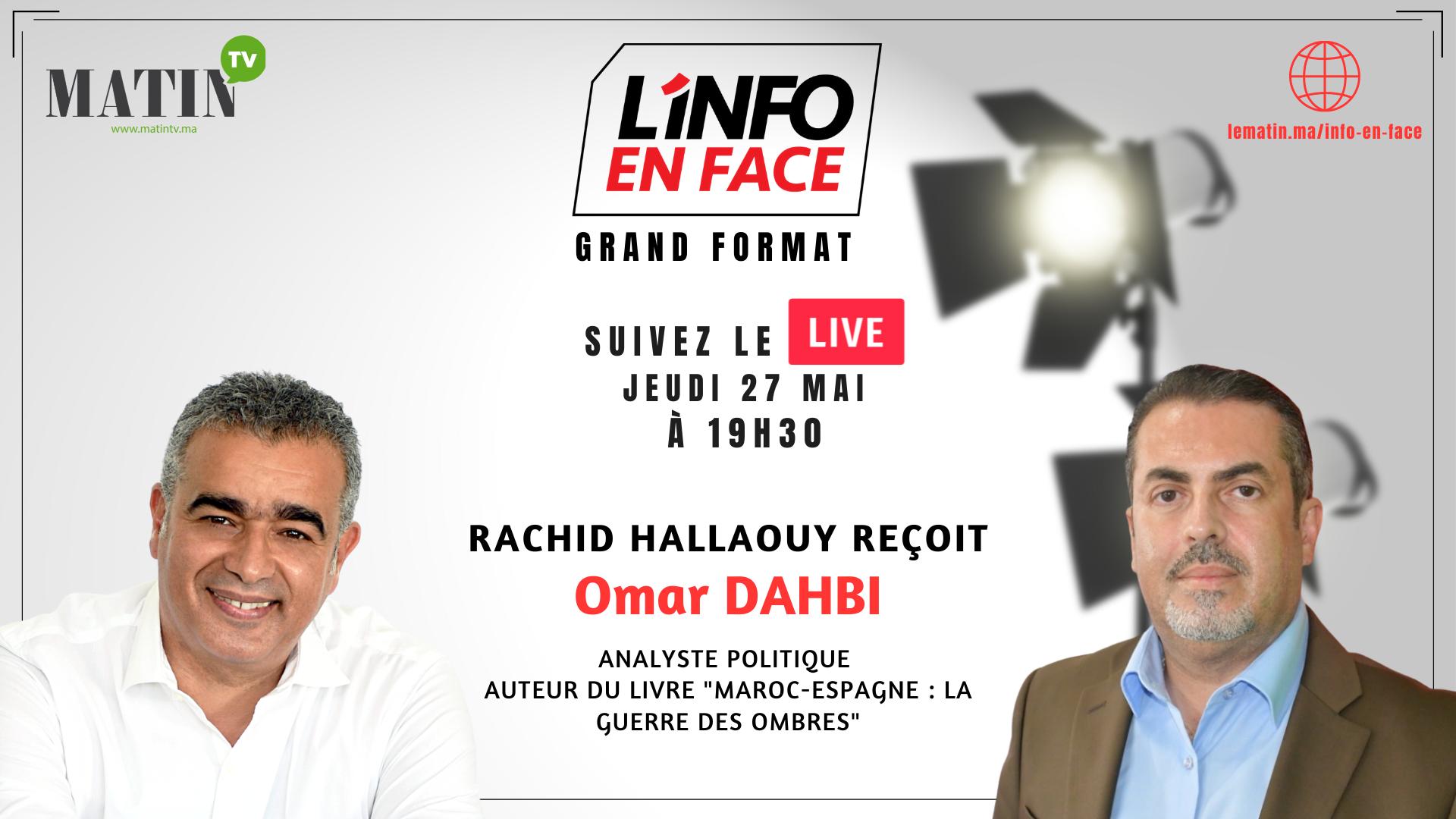 Live : L'Info en Face avec Omar Dahbi