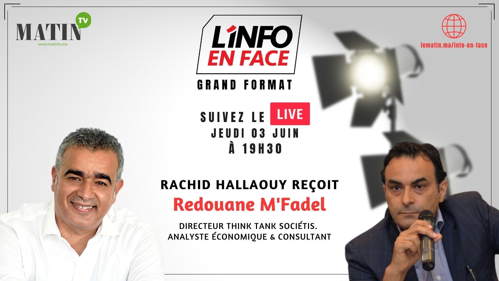 Live : L'Info en Face éco avec Redouane M'fadel