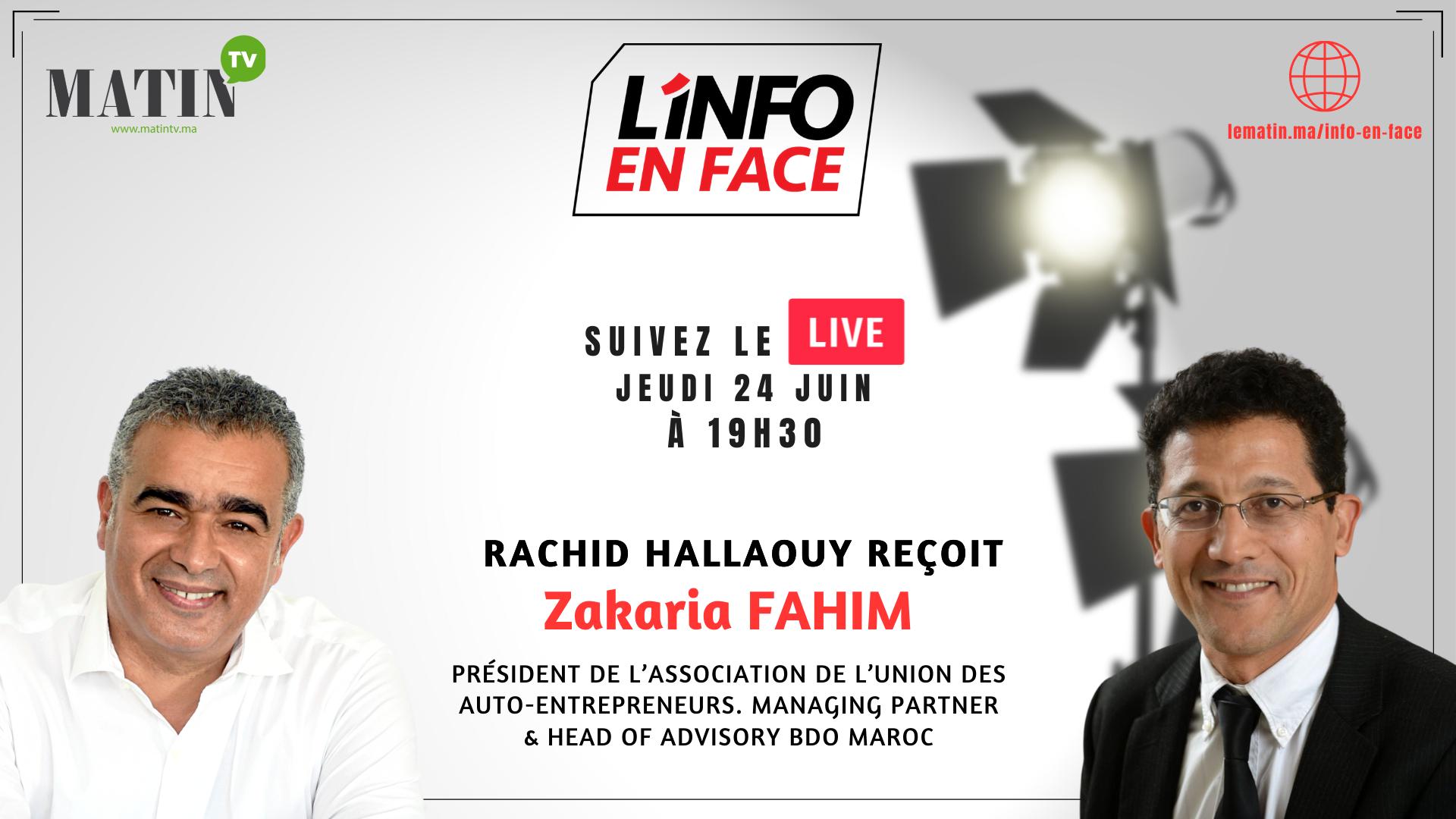 Live : L'Info en Face avec Zakaria Fahim