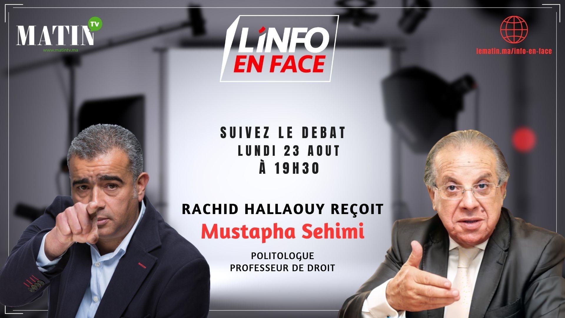 Live : L'Info en Face avec Mostapha Sehimi
