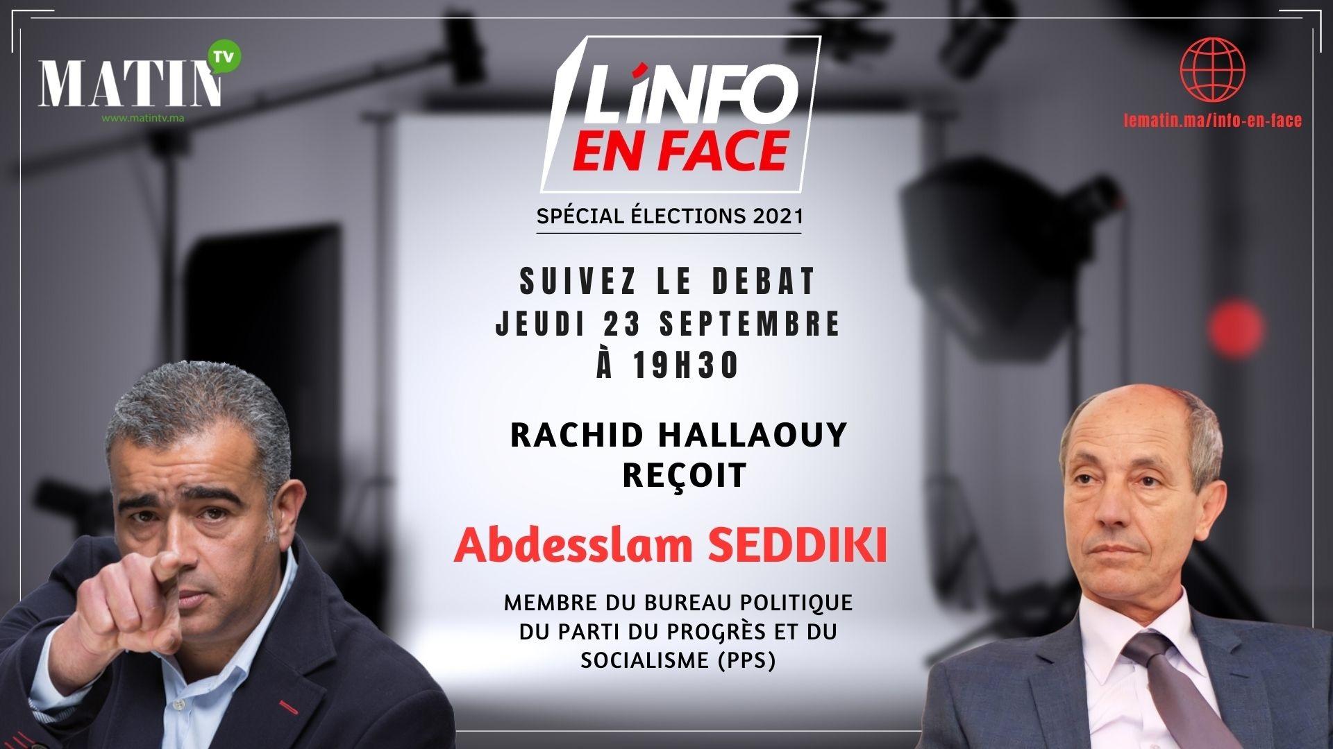 Live : L'Info en Face avec Abdesslam SEDDIKI