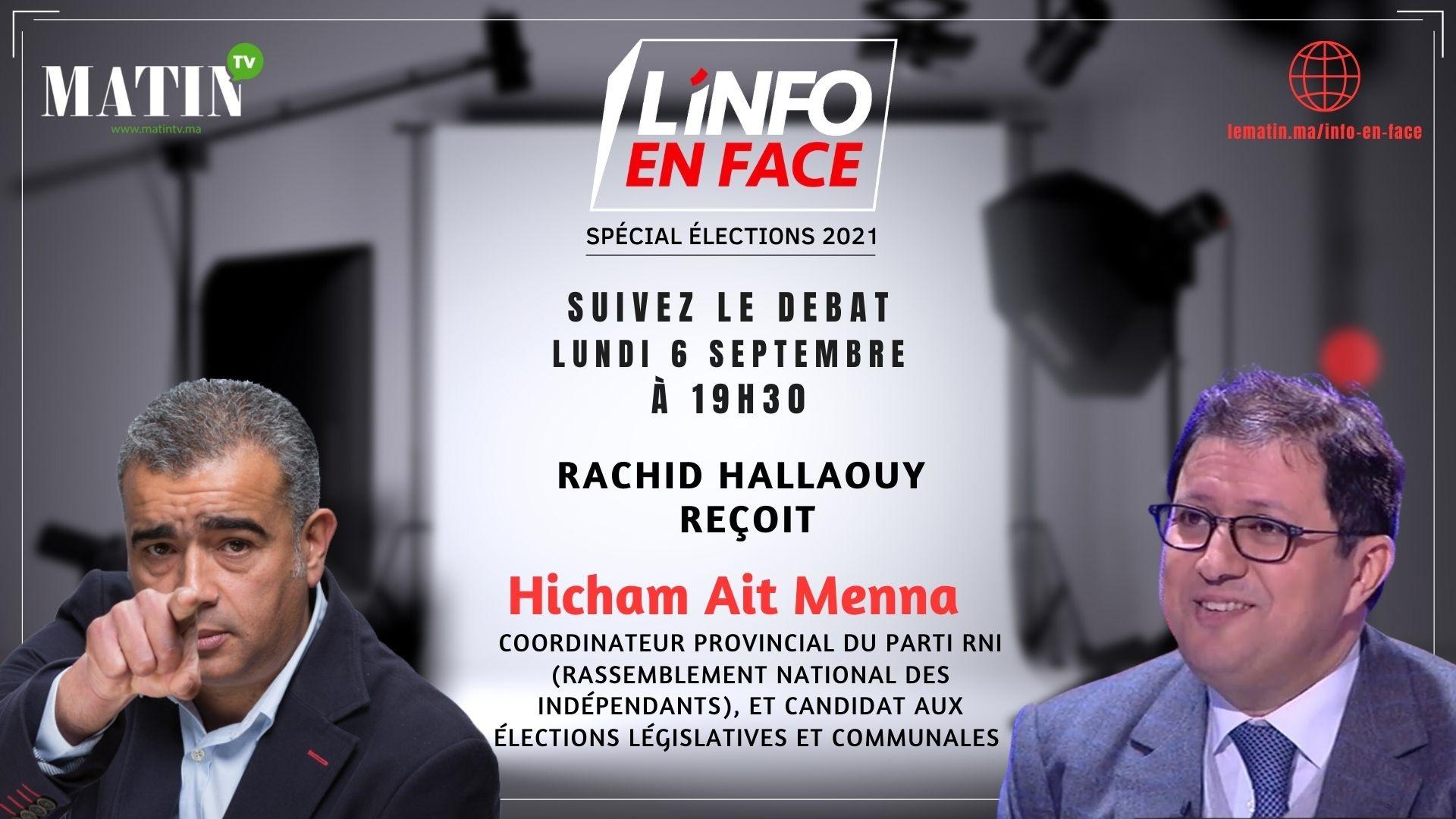 Live : Hicham Ait Menna invité de L'Info en Face spécial Elections