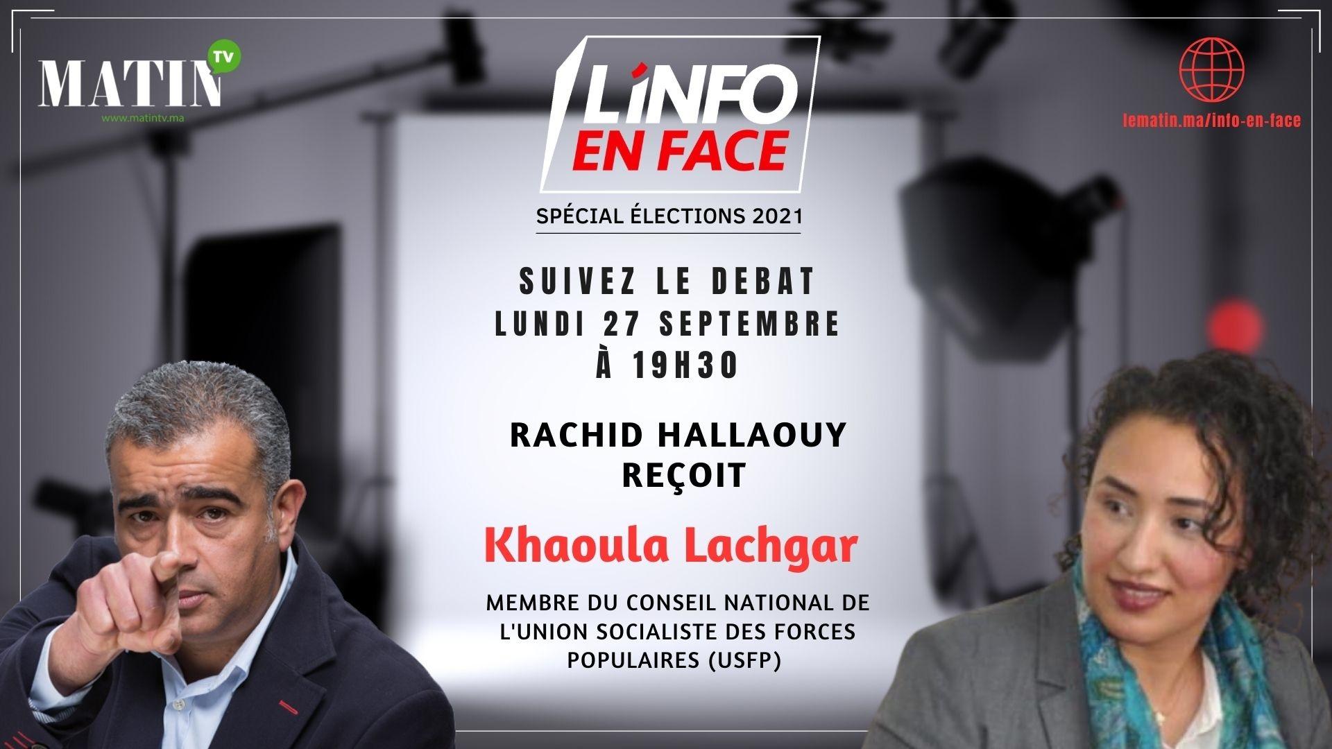 Live : L'Info en Face avec Khaoula Lachgar