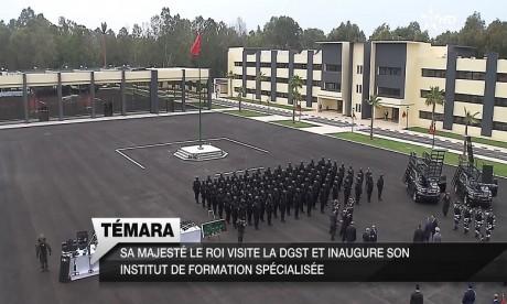 SM le Roi visite la DGST et inaugure son Institut de formation spécialisée