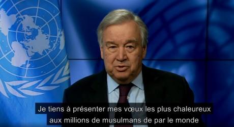 Ramadan : Message du SG de l'ONU aux musulmans du monde