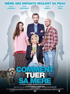 film  COMMENT TUER SA MÈRE