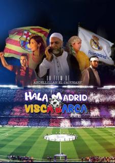 Film :  HALA MADRID VISCA BARCA